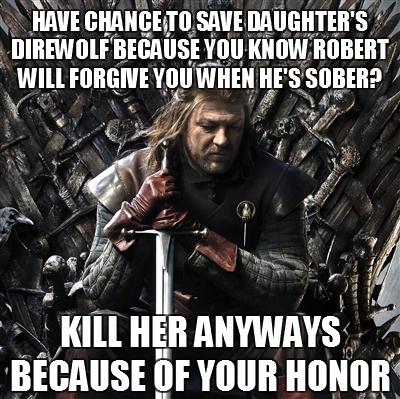 Stupid Ned Stark 06
