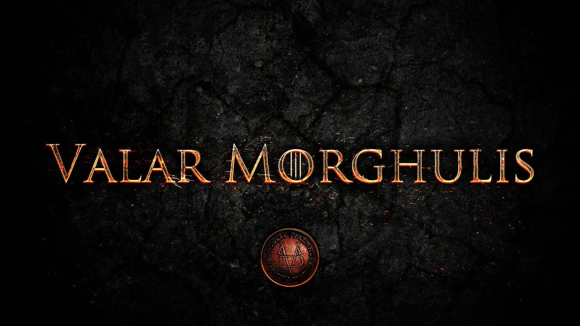 Valar Morghulis Wallpaper